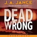 Dead Wrong audiobook by J. A Jance