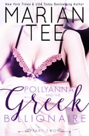 Pollyanna and the Greek Billionaire (Innocent and Betrayed, Part 2) ebook by Marian Tee