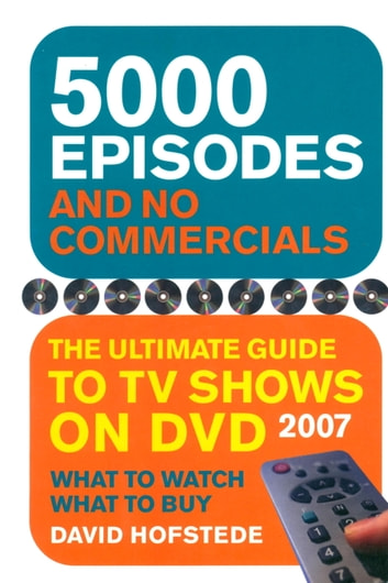 5000 Episodes and No Commercials - The Ultimate Guide to TV Shows On DVD ebook by David Hofstede