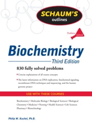 Schaum's Outline of Biochemistry, Third Edition ebook by Philip Kuchel,Simon Easterbrook-Smith,Vanessa Gysbers,J. Mitchell Guss,Dale P. Hancock,Jill M. Johnston,Alan Jones,Jacqui M. Matthews