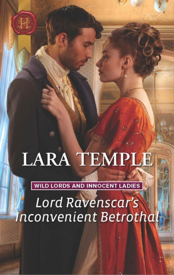 Lord Ravenscar's Inconvenient Betrothal eBook by Lara Temple