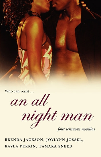 An All Night Man ebook by Brenda Jackson,Joylynn Jossel,Kayla Perrin,Tamara Sneed