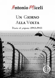 Un giorno alla volta ebook by Antonio Miceli