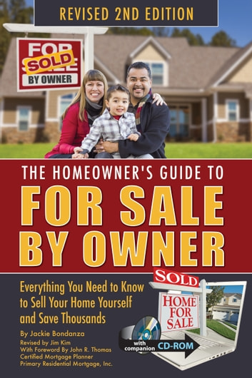 The Homeowneru0027s Guide To For Sale By Owner: Everything You Need To Know To  Sell Your Home Yourself And Save Thousands