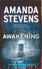 The Awakening (The Graveyard Queen, Book 7) ebook by Amanda Stevens