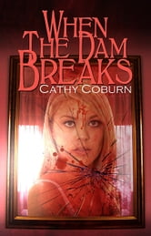 When The Dam Breaks ebook by Cathy Coburn