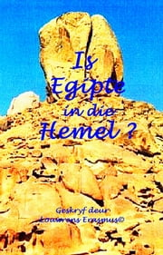 Is Egipte in die hemel? ebook by Louwrens Erasmus