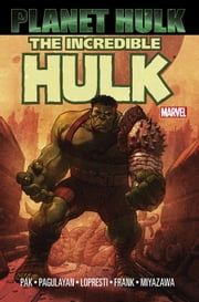 Hulk: Planet Hulk ebook by Greg Pak,Carlo Pagulayan,Aaron Lopresti