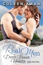Real Men Don't Break Hearts ebook by Coleen Kwan