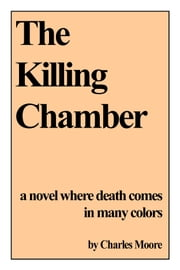 The Killing Chamber ebook by Charles Moore