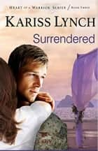 Surrendered ebook by Kariss Lynch