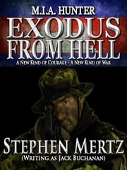M.I.A. Hunter: Exodus From Hell ebook by Stephen Mertz