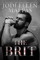 The Brit ebook by Jodi Ellen Malpas