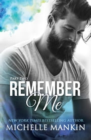 Remember Me - Part Two - Finding Me ebook by Michelle Mankin