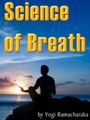 Science of Breath ebook by Yogi Ramacharaka