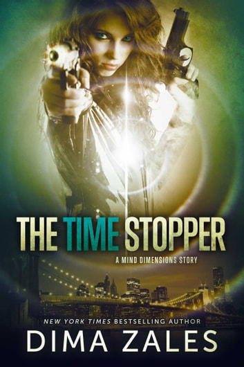 The Time Stopper (Mind Dimensions Book 0) ebook by Dima Zales,Anna Zaires
