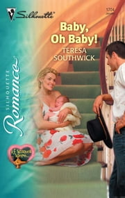 Baby, Oh Baby! ebook by Teresa Southwick