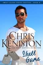 Shell Game: Beach Read Edition ebook by Chris Keniston
