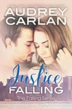 Justice Falling ebook by Audrey Carlan