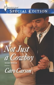 Not Just a Cowboy ebook by Caro Carson