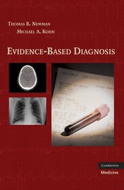 Evidence-Based Diagnosis ebook by Thomas B. Newman,Michael A. Kohn