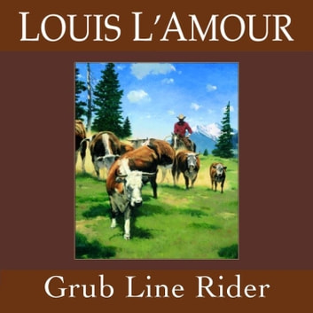 Grub Line Rider audiobook by Louis L'Amour