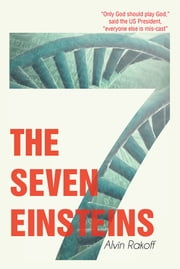 THE SEVEN EINSTEINS ebook by Alvin Rakoff