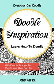 Doodle Inspiration - Learn How To Doodle ebook by Kobo.Web.Store.Products.Fields.ContributorFieldViewModel