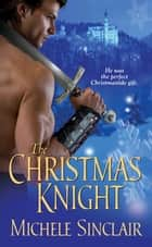 The Christmas Knight ebook by Michele Sinclair