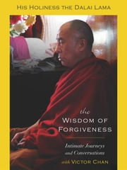 The Wisdom of Forgiveness ebook by Dalai Lama,Victor Chan
