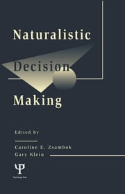 Naturalistic Decision Making ebook by Caroline E. Zsambok,Gary Klein