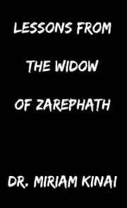 Lessons from the Widow of Zarephath ebook by Miriam Kinai