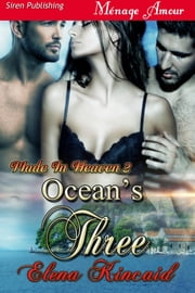 Ocean's Three ebook by Elena Kincaid
