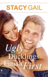 Ugly Ducklings Finish First ebook by Stacy Gail