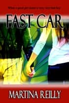 Fast Car ebook by Martina Reilly