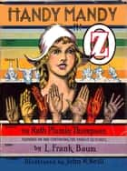 The Illustrated Handy Mandy in Oz eBook by Ruth Plumly Thompson