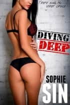 Diving Deep ebook by Sophie Sin