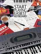 Start Playing Easiest Keyboard ebook by Jeff Hammer
