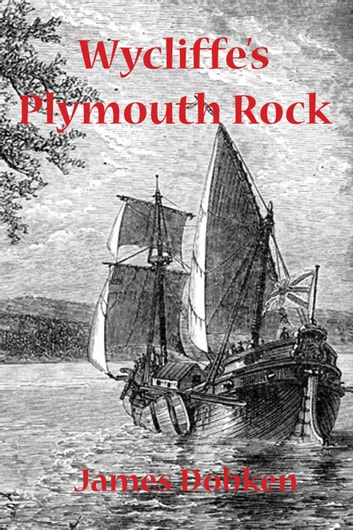 Wycliffe's Plymouth Rock ebook by James Dobken