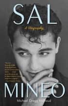 Sal Mineo - A Biography ebook by Michael Gregg Michaud