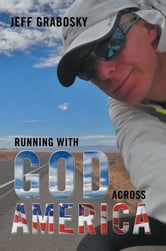 Running With God Across America ebook by Jeff Grabosky