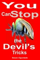 You Can Stop the Devil's Tricks ebook by Sesan Oguntade