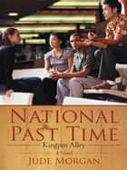 National Past Time - Kingpin Alley ebook by Jude Morgan