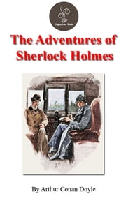 The Adventures of Sherlock Holmes by Arthur Conan Doyle (FREE Audiobook Included!) ebook by Arthur Conan Doyle