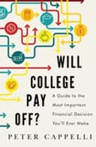 Will College Pay Off? ebook by Peter Cappelli