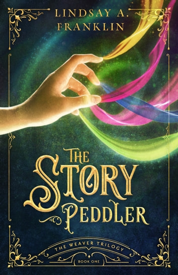 The Story Peddler ebook by Lindsay A. Franklin