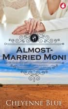 Almost-Married Moni ebook by Cheyenne Blue