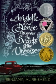 Aristotle and Dante Discover the Secrets of the Universe ebook by Benjamin Alire Saenz