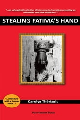 Stealing Fatima's Hand ebook by Carolyn Theriault