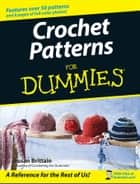 Crochet Patterns For Dummies ebook by Susan Brittain